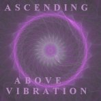 Ascending Above Vibration - Diana Roth